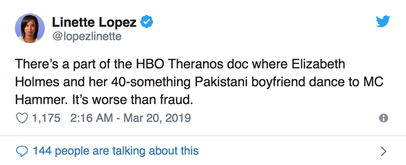 twitter post There's a part of the HBO Theranos doc where Elizabeth Holmes and her 40-something Pakistani boyfriend dance to MC Hammer. It's worse than fraud.