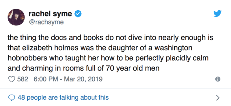 twitter post the thing the docs and books do not dive into nearly enough is that elizabeth holmes was the daughter of a washington hobnobbers who taught her how to be perfectly placidly calm and charming in rooms full of 70 year old men