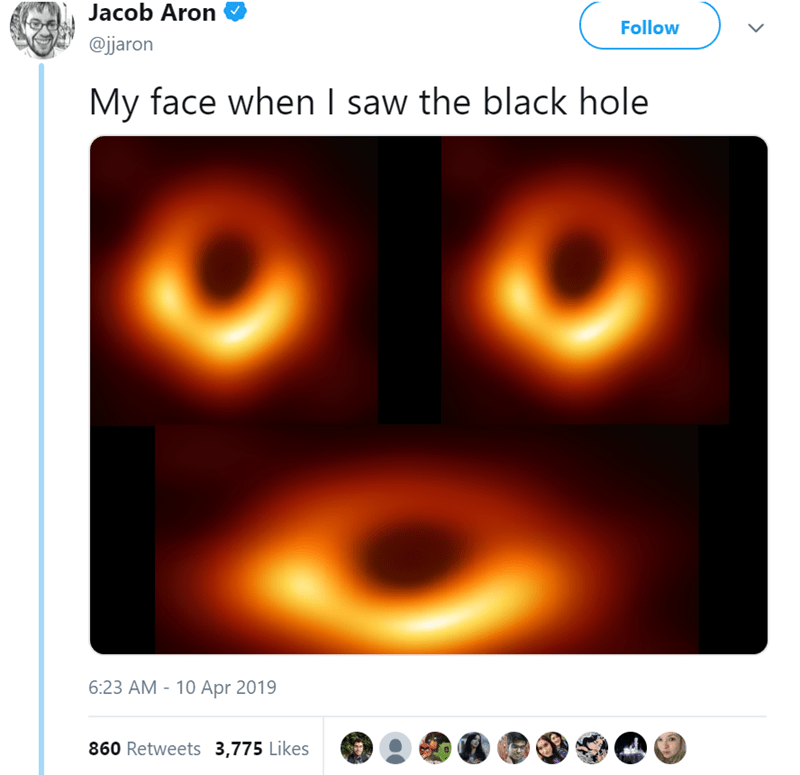 twitter post My face when I saw the black hole black hole images made into surprised face