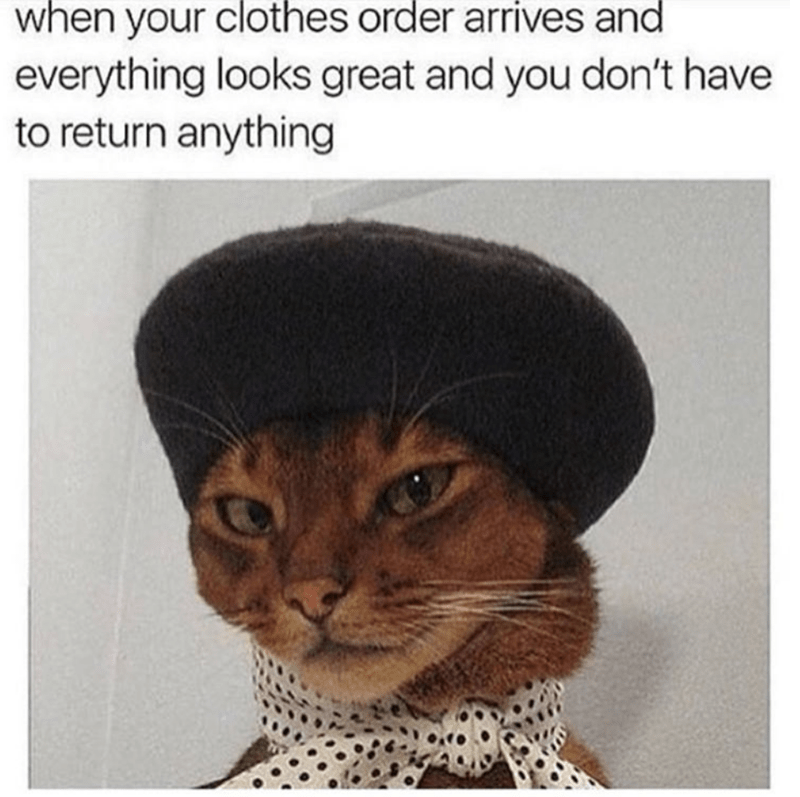 Hair - when your clothes order arrives and everything looks great and you don't have to return anything