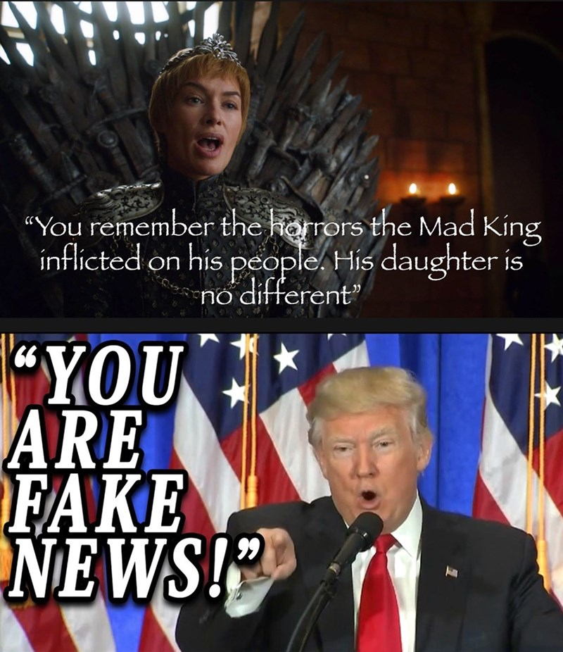"""Photo caption - """"You remember the horrors the Mad King inflicted on his people His daughter no different"""" YOU ARE FAKE NEWS!P 99"""