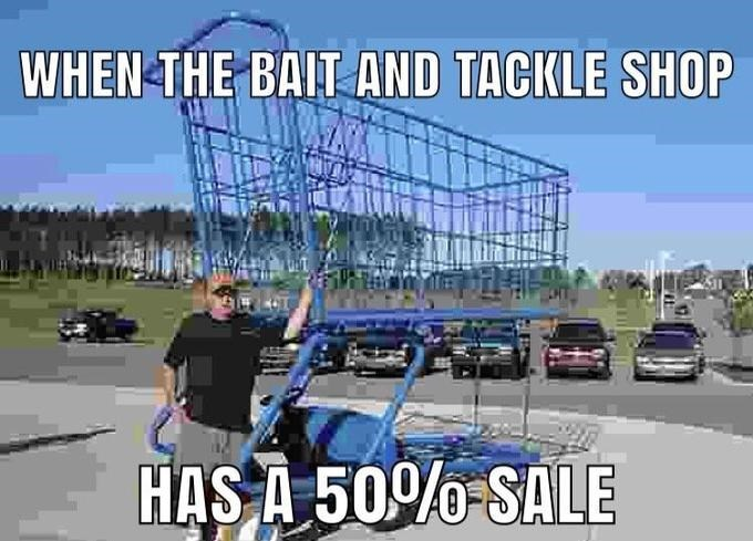 Transport - WHEN THE BAIT AND TACKLE SHOP HAS A 500%-SALE