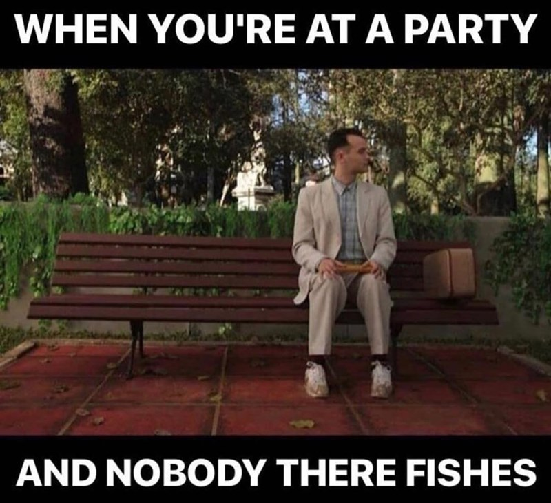 People - WHEN YOU'RE AT A PARTY AND NOBODY THERE FISHES