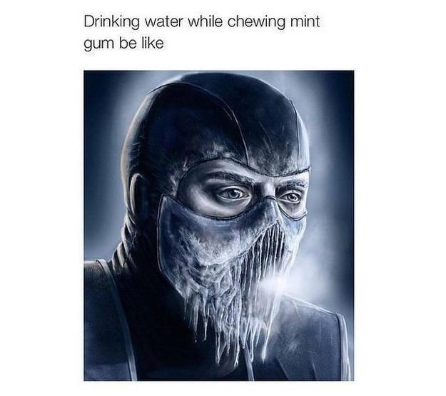 Head - Drinking water while chewing mint gum be like