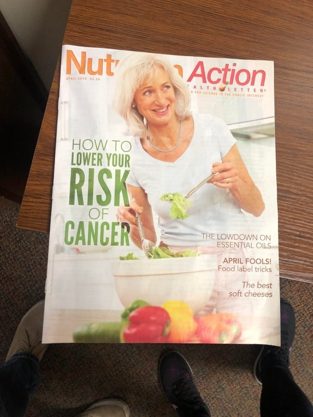 Text - Nut Action APRIL 201 2. ALTH LETTE R RFOR SCIERCE THE eSLIC NTERES HOW TO LOWER YOUR RISK OF CANCER THE LOWDOWN ON ESSENTIAL OILS APRIL FOOLS! Food label tricks The best soft cheeses