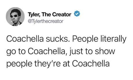 """Tyler, the Creator tweet that reads, """"Coachella sucks. People literally go to Coachella, just to show people they're at Coachella"""""""