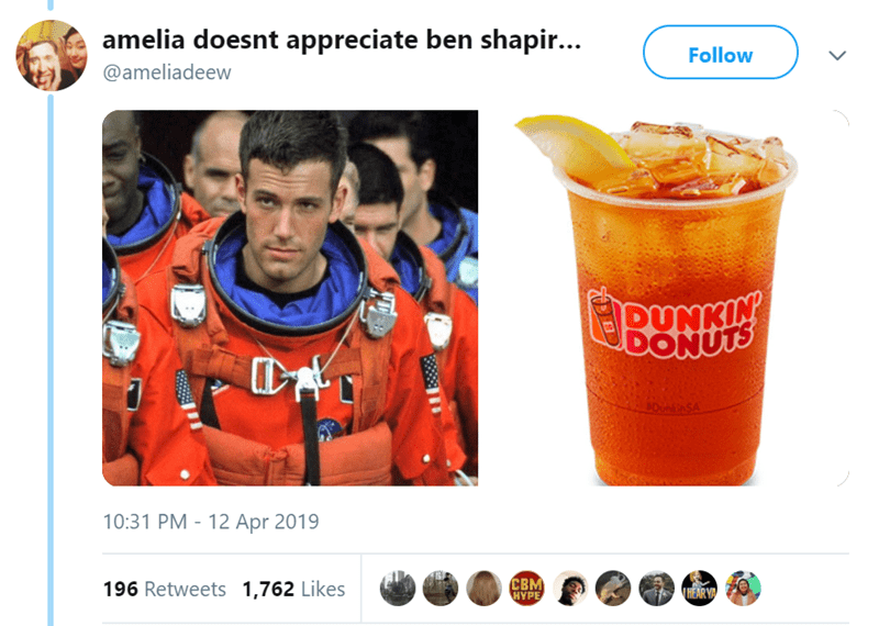 Drink - amelia doesnt appreciate ben shapir... Follow @ameliadeew RUNKIN 40unSA 10:31 PM 12 Apr 2019 - CBM HYPE 196 Retweets 1,762 Likes HEAR YA
