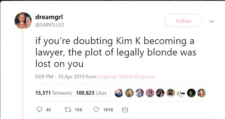 twitter post if you're doubting Kim K becoming lawyer, the plot of legally blonde was lost on you