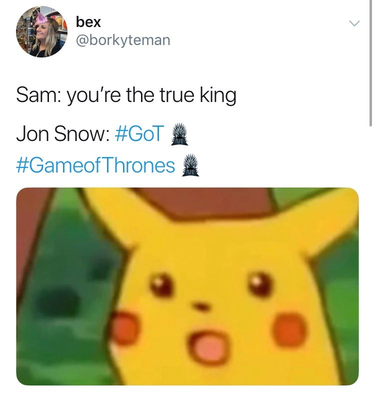 Yellow - bex @borkyteman Sam: you're the true king Jon Snow: #GOT #Gameof Thrones
