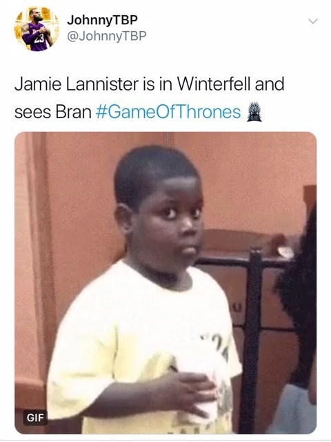 Text - JohnnyTBP @JohnnyTBP Jamie Lannister is in Winterfell and sees Bran #GameOfThrones GIF