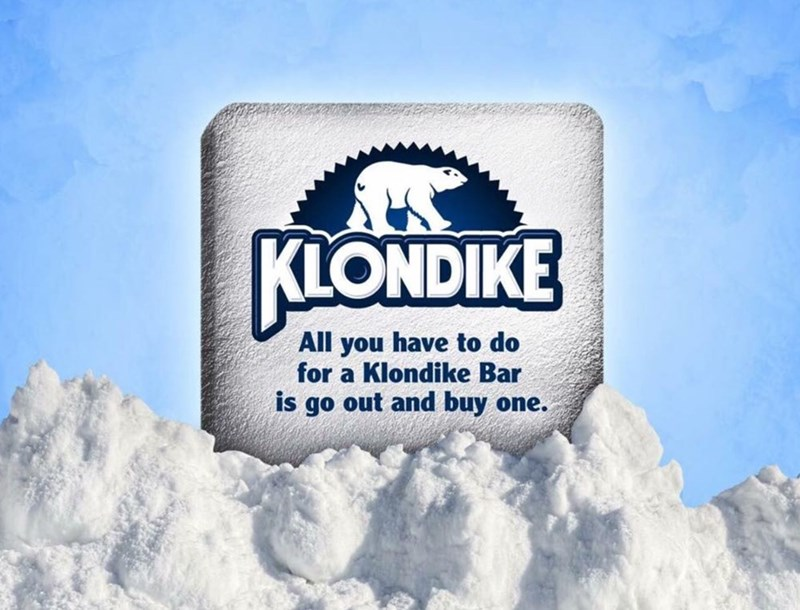 """Klondike logo with text below that reads, """"All you have to do for a Klondike Bar is go out and buy one"""""""