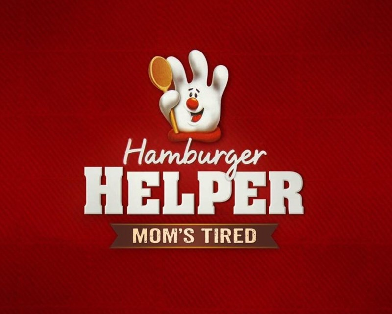 """Hamburger Helper logo with text below that reads, """"Mom's tired"""""""