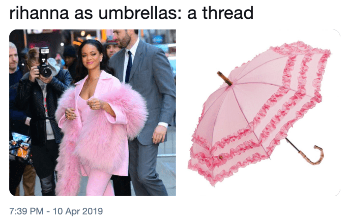 Umbrella - rihanna as umbrellas: a thread 7:39 PM -10 Apr 2019 8uW