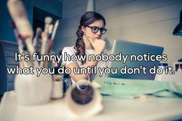 Eyewear - It's funny how nobody notices what you do until you don't do it.