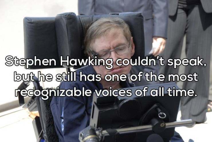 Shower thought about Stephen Hawking's recognizable mechanic voice