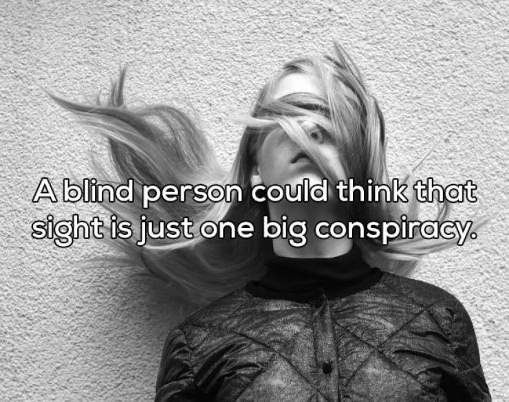 Shower thought about blind people not being able to imagine what seeing is like