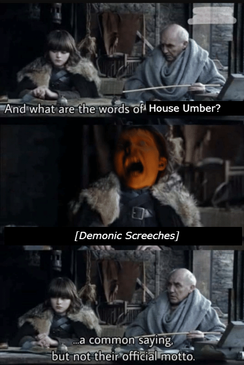 GoT meme about House Umber