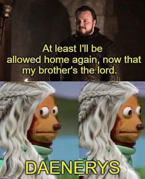 GoT meme with Daenerys as the puppet monkey reacting to Sam thinking that Jon is lord of Winterfell