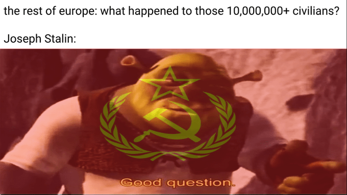 """Shrek """"good question"""" meme about Stalin murdering his people"""