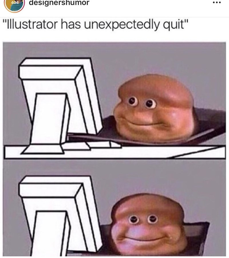 "Cartoon - designershumor 404 ""llustrator has unexpectedly quit"" :"