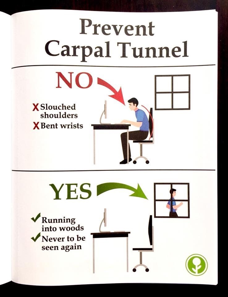 Font - Prevent Carpal Tunnel NO XSlouched shoulders XBent wrists YES Running into woods Never to be seen again