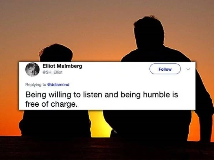 twitter post Being willing to listen and being humble is free of charge.