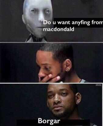 dank memes - Face - Do u want anyfing from macdondald Borgar