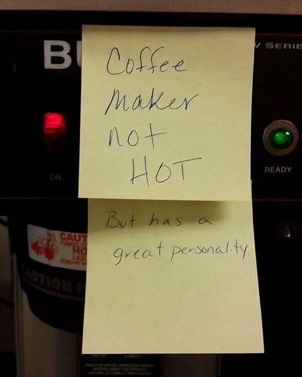 Text - B Coffee V SERIE Maker ot HOT READY ON But has a CAUT great personalty