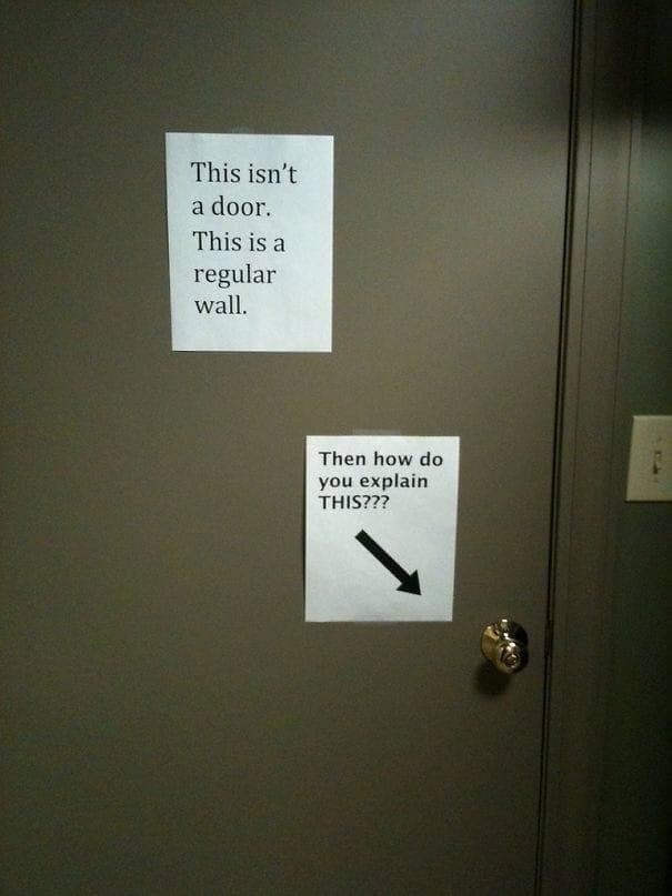 Text - This isn't a door This is a regular wall. Then how do you explain THIS???