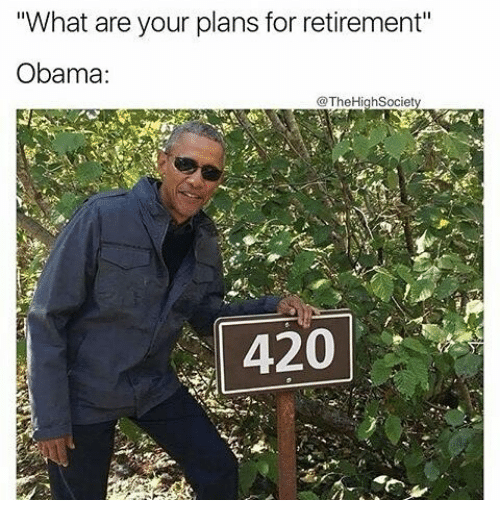 420 memes with Obama standing next to a sign that says 420