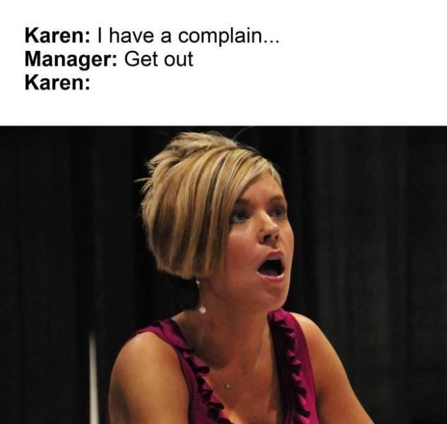 meme - Hair - Karen: I have a complain... Manager: Get out Karen: