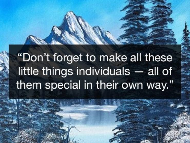 Wholesome Bob Ross quotes to make everything thing individuals