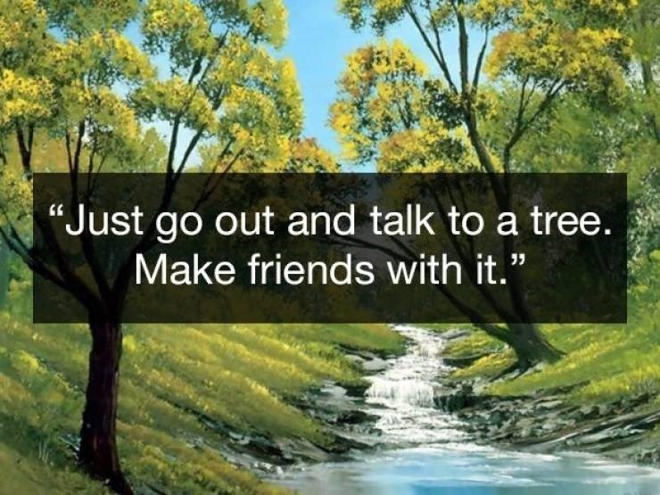 Wholesome Bob Ross quotes about making friends with a tree