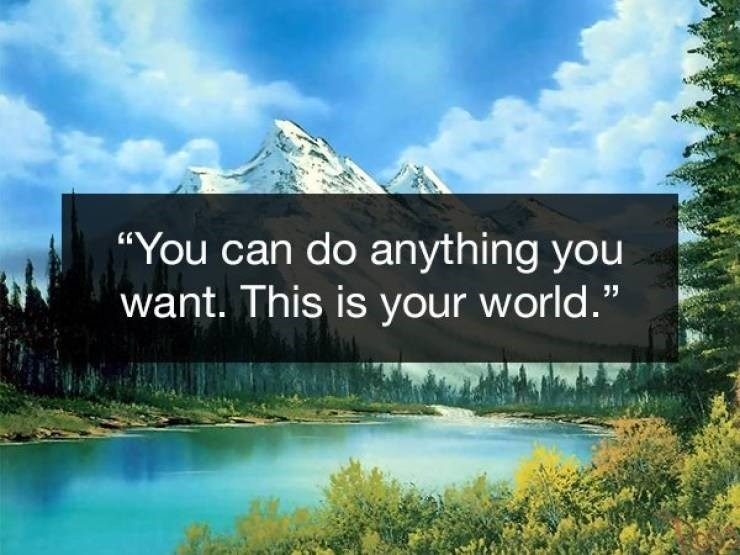 Wholesome Bob Ross quotes about being able to do anything