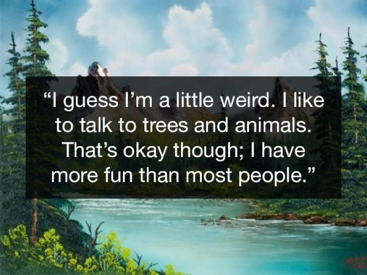 Wholesome Bob Ross quotes about being a little weird