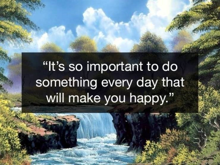 Wholesome Bob Ross quotes about being happy with what you do