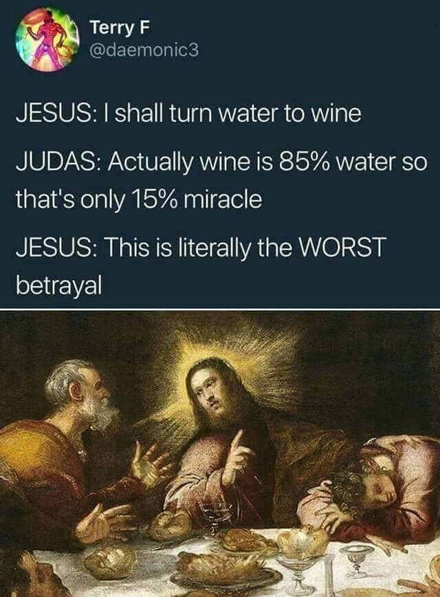 Easter meme about Jesus and Judas turning water into wine