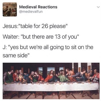 Easter meme about Jesus needing a bigger table because they all sit on the same side