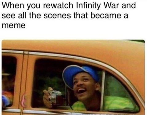 "Caption that reads ""When you rewatch Infinity War and see all the scenes that became a meme"" above a still of Will Smith from 'The Fresh Prince' taking a photo out of a cab"