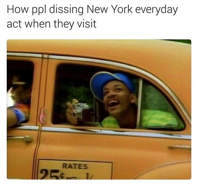 dank memes - Motor vehicle - How ppl dissing New York everyday act when they visit RATES