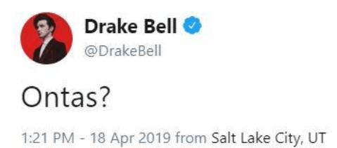 Tweet from Drake Bell that says 'ontas?'