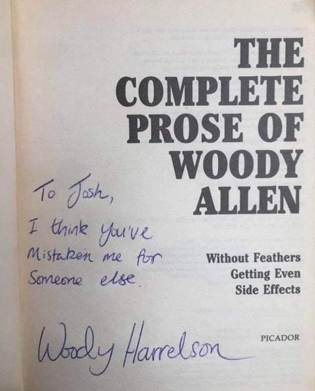 Font - THE COMPLETE PROSE OF WOODY ALLEN 1 thnk youve Mistahen me for Without Feathers Getting Even Side Effects Saneone else Waly Horelson PICADOR
