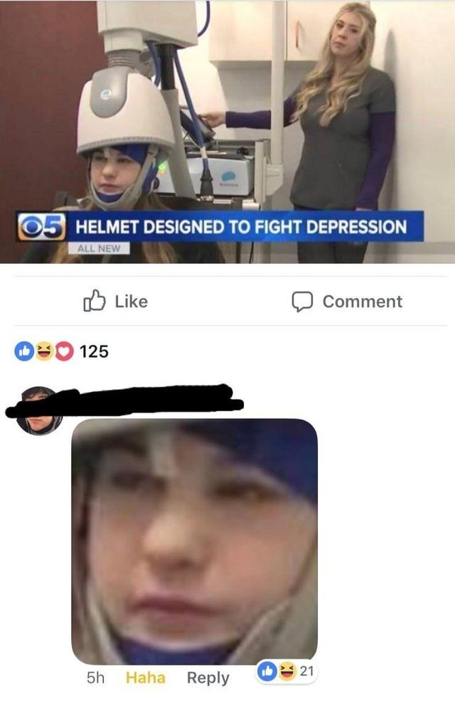 Face - HELMET DESIGNED TO FIGHT DEPRESSION ALL NEW Like Comment 125 21 Haha 5h Reply
