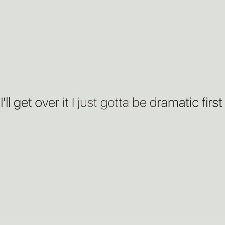 random meme about needing to be dramatic first
