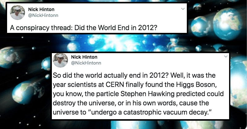 A crazy conspiracy theory gets broken down in Twitter thread that argues that the world actually ended in 2012.