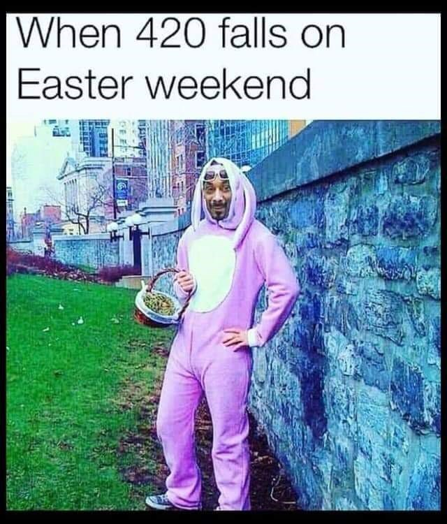 "Caption that reads, ""When 420 falls on Easter weekend"" above a pic of Snoop Dogg dressed up as the Easter bunny"