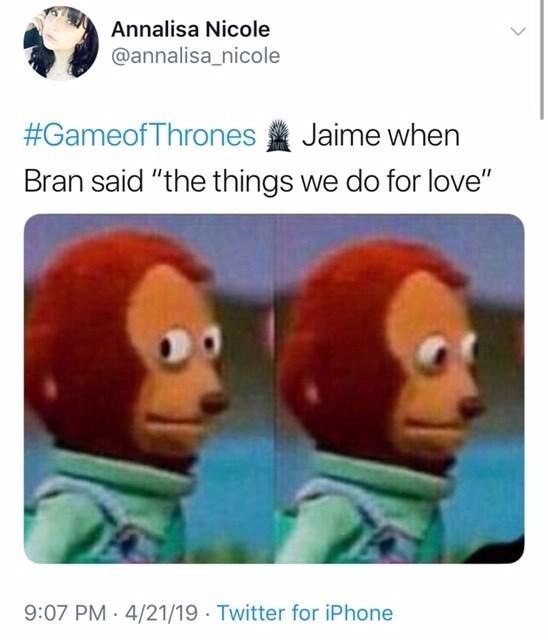 jaime lannister, bran stark, the things we do for love.