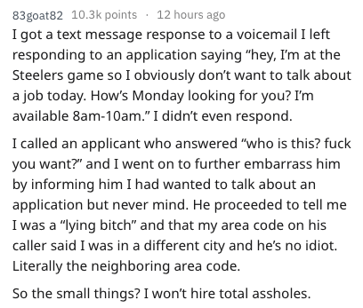 Bad interview behavior - 'I got a text message response to a voicemail I left responding to an application saying 'hey i'm at the steelers game so I obviously don't want to talk about a job today'