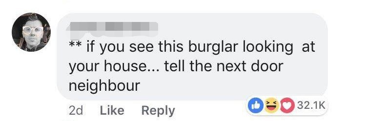 """Facebook comment that reads, """"If you see this burglar looking at your house...tell the next-door neighbor"""""""