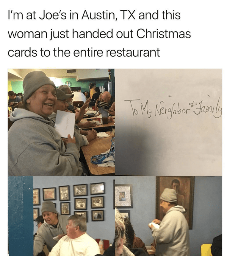 Text - I'm at Joe's in Austin, TX and this woman just handed out Christmas cards to the entire restaurant